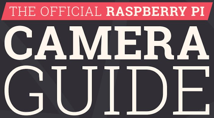 camera guide official for raspberry pi